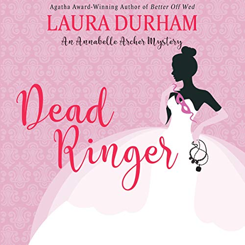 Dead Ringer: (A Novella) (Annabelle Archer Wedding Planner Mystery Book 3) audiobook cover art