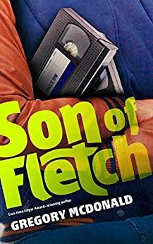 Son of Fletch (The Fletch Mysteries Book 10) by [Gregory Mcdonald]