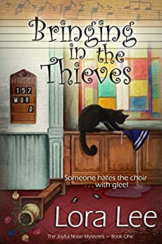 Bringing in the Thieves (The Joyful Noise Mysteries Book 1) by [Lora Lee]