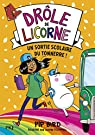 Drôle de licorne, tome 4 : Une sortie scolaire du tonnerre ! par Bird