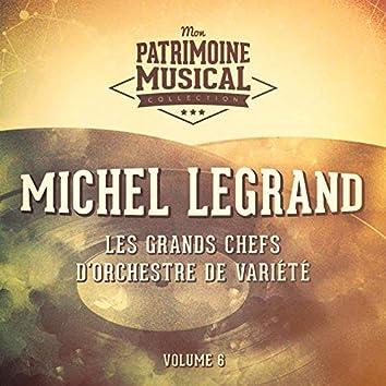 Les grands chefs d'orchestre de variété : michel legrand, vol. 6