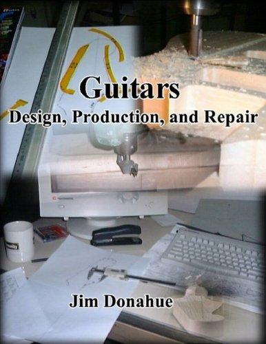 Guitars: Design, Production, and Repair
