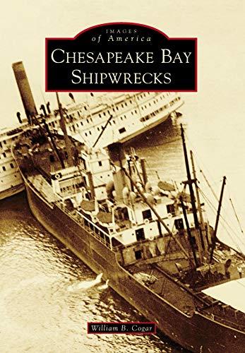 Chesapeake Bay Shipwrecks (Images of America) (English Edition)
