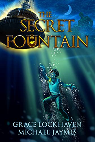 The Secret Fountain: A 99 Cent Middle Grade Fantasy Mystery Adventure Action for Kids Ages 10-15 Children