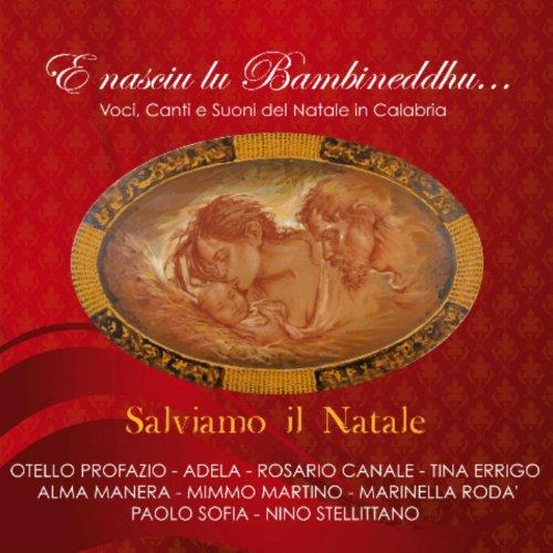 Salviamo il natale (E nasciu lu Bambineddhu, voci, canti e suoni del Natale in Calabria)