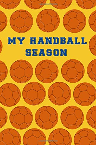 My Handball season: Handball Lined notebook / Journal / Playbook /Diary gift with Handball balls, 110 blank pages, 6x9 inches, Matte finish cover.