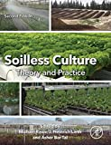 Soilless Culture: Theory and Practice: Theory and Practice