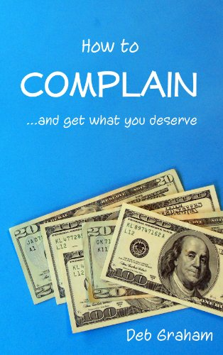Book: How to Complain - ...and get what you deserve by Deb Graham