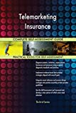 Telemarketing Insurance All-Inclusive Self-Assessment - More than 700 Success Criteria, Instant Visual Insights, Comprehensive Spreadsheet Dashboard, Auto-Prioritized for Quick Results