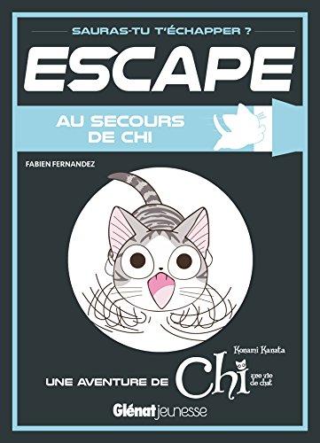 Escape ! Au secours de Chi: Une aventure de Chi