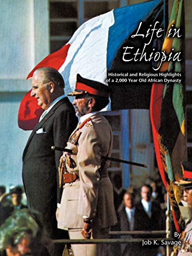 Life In Ethiopia: Historical And Religious Highlights Of A 2,000 Year Old...