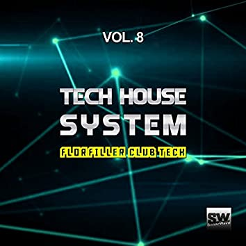 Tech House System, Vol. 8 (Floorfiller Club Tech)