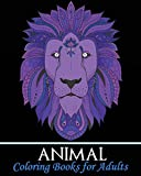 Animal Coloring Books for Adults: A Gorgeous Coloring Book with Fun, Simple, and Beautiful Animal Drawings (Perfect for Beginners and Animal Lovers)