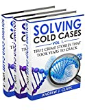 Solving Cold Cases Box Set 3 books in 1 : Volume 1, Volume 2 and Volume 3: True Crime Stories That Took Years to Crack (English Edition)