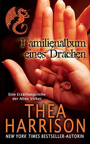 Familienalbum eines Drachen: Eine Erzählungsreihe der Alten Völker (Die Alten Völker/Elder Races)
