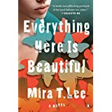 Everything Here Is Beautiful: A Novel (English Edition)