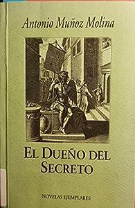 Dueño del secreto, el par Antonio Muñoz Molina