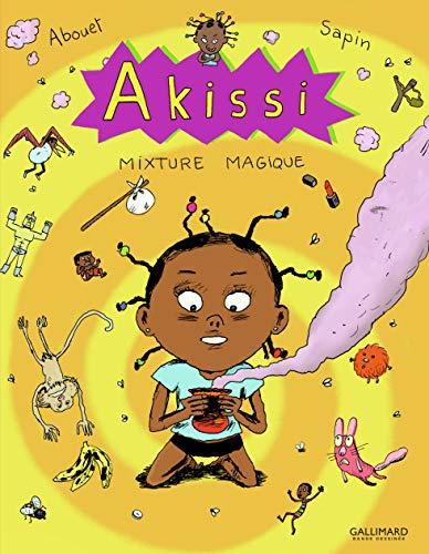 Akissi, 5 : Akissi: Mixture magique