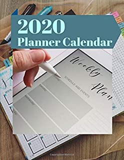 2020 Planner Calendar: Planners 2020 Planner Weekly and Monthly: Calendar Schedule + Academic, Organizer Appointment Notebook, Monthly ... Cover, Business Planners
