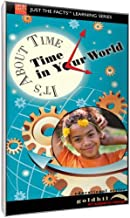 Just The Facts: It's About Time - Time in Your World