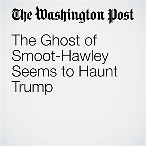 The Ghost of Smoot-Hawley Seems to Haunt Trump copertina