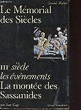 LE MEMORIAL DES SIECLES - IIIe SIECLE - LES EVENEMENTS - LA MONTEE DES SASSANIDES / VUE D'ENSEMBLE PAR JEAN GAGE.