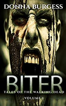 Biter (Rise of the Dead Book 1) by [Donna Burgess]