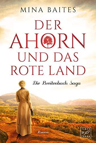Der Ahorn und das rote Land (Die Breitenbach Saga 3)