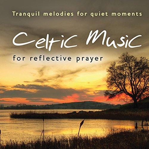 Celtic Music for Reflective Prayer