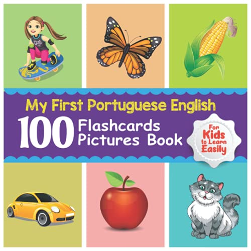 My First Portuguese English 100 Flashcards Picture Book for Kids to Learn Easily: An amazing bilingual coloring flashcards book for preschoolers with a variety of fruits, vegetables, animals, insects, body parts and many more.