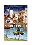 Marco Polo: De Venecia a Xanadú (Biografias Y Memorias)