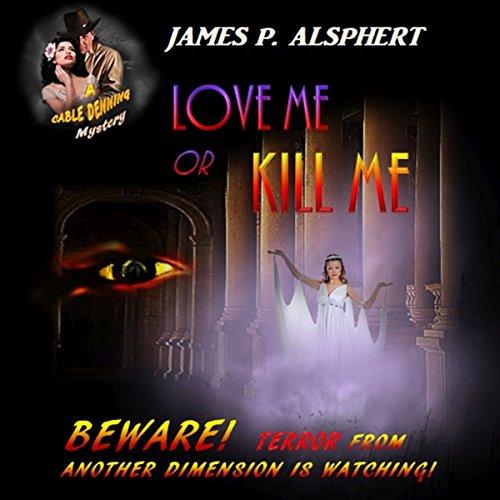 Love Me or Kill Me audiobook cover art