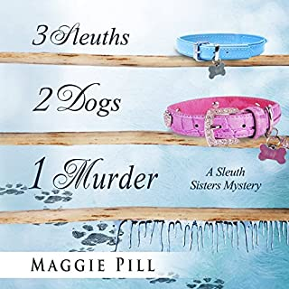 3 Sleuths, 2 Dogs, 1 Murder: A Sleuth Sisters Mystery audiobook cover art
