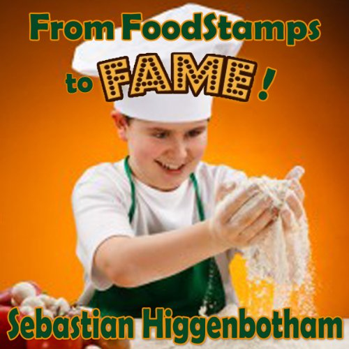 From Food Stamps to Fame! audiobook cover art