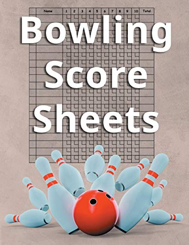 Bowling Score Sheets: An 8.5' x 11 Score Book With 97 Sheets of Game Record Keeping Strikes, Spares and Frames for Coaches, Bowling Leagues or Professional Bowlers