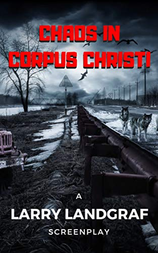 Book: Chaos in Corpus Christi by Larry Landgraf