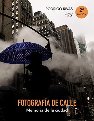 Portada del libro Fotografía de calle. Memoria de la ciudad (PHOTOCLUB) de Rodrigo Rivas