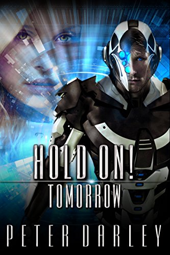 Book: Hold On! - Tomorrow - An Action Thriller by Peter Darley