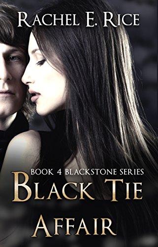 Book: Black Tie Affair (Blackstone Book 4) by Rachel E Rice