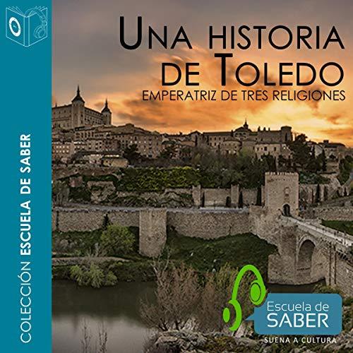 Una historia de Toledo [Spanish Edition] audiobook cover art
