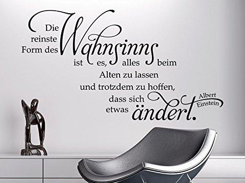 Klebeheld® Wandtattoo Die reinste Form des Wahnsinns ist, es Alles beim Alten zu Lassen und trotzdem zu hoffen, das Sich etwas ändert - Albert Einstein (Farbe schwarz/Größe 60x33cm)