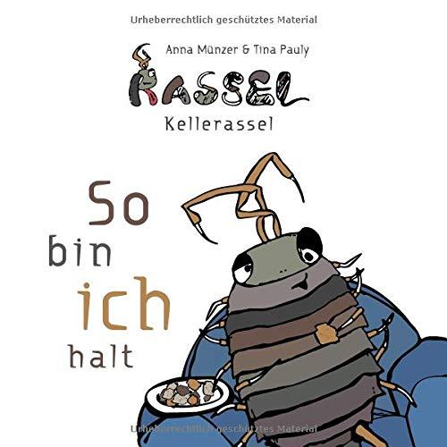 Rassel Kellerassel: So bin ich halt