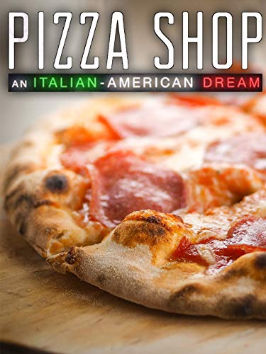 Pizza Shop: An Italian American Dream