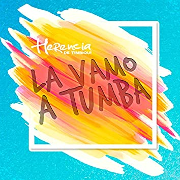 La Vamo a Tumbá