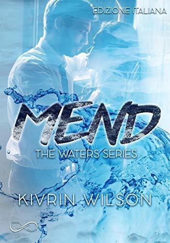 Mend: Waters Series Vol.2 di [Kivrin Wilson, FranLu Luna, Elisabetta Valeri, Patrizia Zecchin]