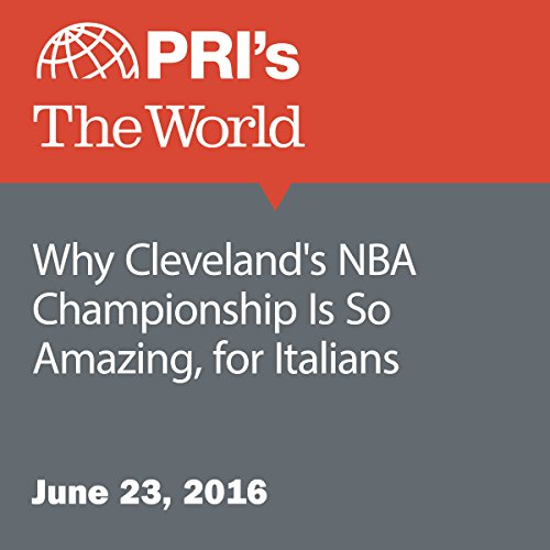 Why Cleveland's NBA Championship Is So Amazing, for Italians audiobook cover art
