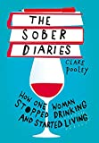 The Sober Diaries: How one woman stopped drinking and started living. By New York Times Bestseller