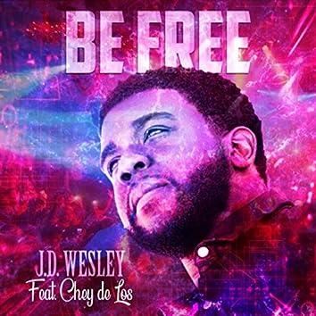 Be Free (feat. Chey De Los)