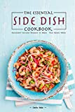The Essential Side Dish Cookbook: Succulent Ceviche Recipes to Make Your Mouth Water
