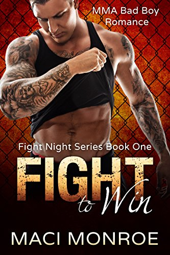 Romance: Fight to Win: MMA Bad Boy Romance (Fight Night Series Book 1)
